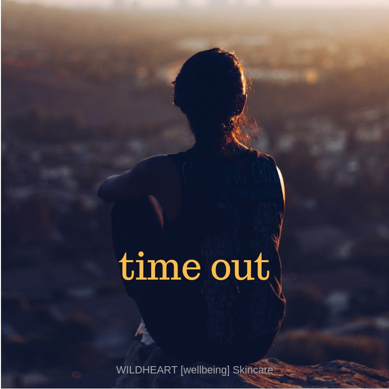 """wildheart wellbeing-make time to take """"time out"""""""